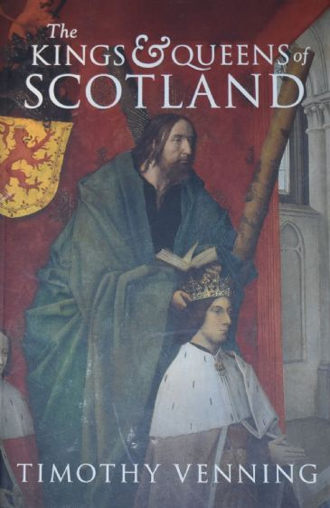 The Kings & Queens of Scotland, by Timothy Venning